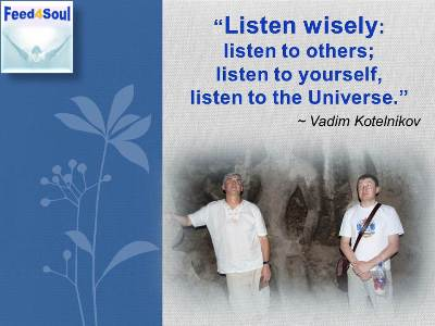 Listening Quotes: Wise Listening 360 - Listen to Others, Listen To Yourself, Listen To the Universe, Vadim Kotelnikov, Feed4Soul