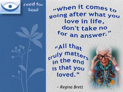 All that truly matters in the end is that you loved. - Regina Brett