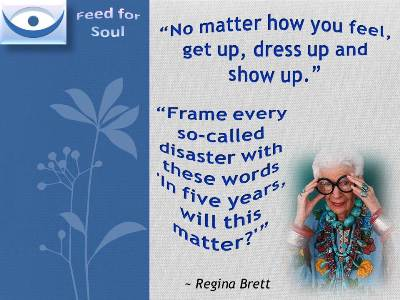 Frame every problem with these words 'In five years, will this matter?' - Regina Brett