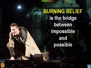 Burning Belief is the bridge between impossible and possible, Vadim Kotelnikov quotes Денис Котельников