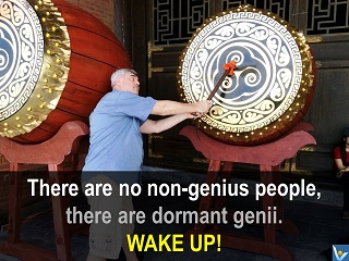Genius advice Vadim Kotelnikov quotes There are no non-genius people Wake up!